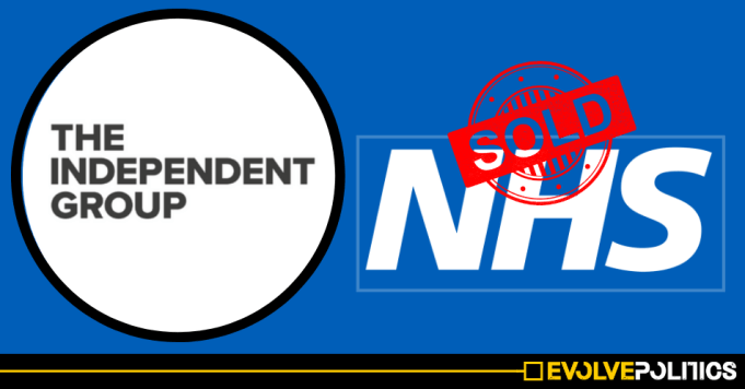 Independent Group endorsed by right-wing Think Tank who want to privatise the NHS
