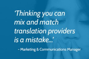 3 Reasons Why Centralising Translation Demand Through One Language Service Provider Helps a Business to Derive More Value From Translation Spend