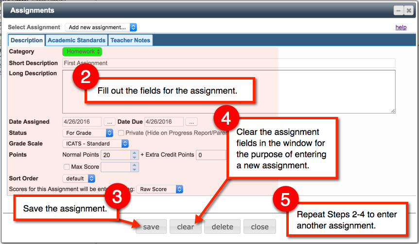 2). Fill out the fields. 3). Save the assignment. 4). Press Clear to clear the fields. 5). Fill in the fields again for a new assignment and then press Save.