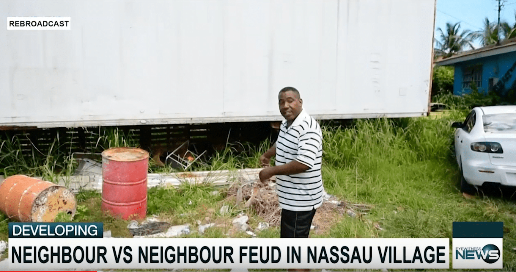 Neighbours feud in Nassau Village