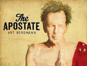 Art Bergmann: The Apostate