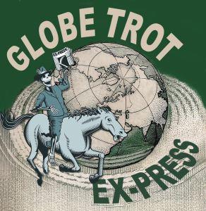 Globe Trot Ex-Press