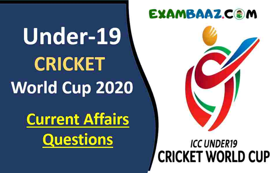 ICC Under-19 World Cup 2020 Current Affairs Questions
