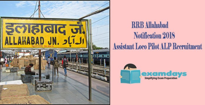 RRB Allahabad Notification 2018 Assistant Loco Pilot ALP Recruitment