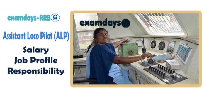 Railways Assistant Loco Pilot (ALP) Job Profile Salary Responsibilities - examdays