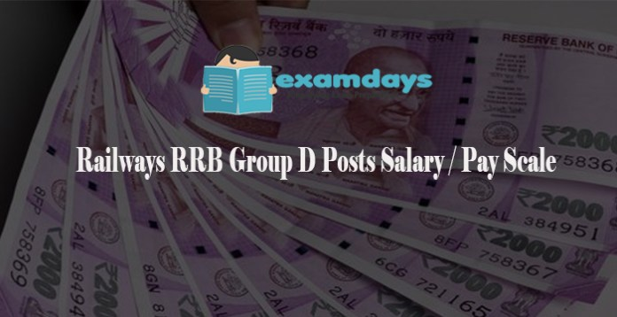 Railways RRB 2018 Group D Salary, Pay Scale and Responsibilities