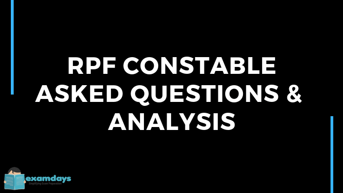 rpf constable asked questions and analysis