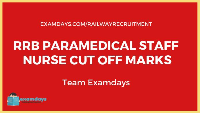 rrb paramedical staff nurse cutoff marks