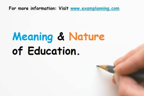 meaning and nature of education