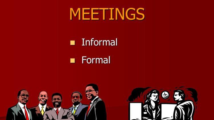 FORMAL AND INFORMAL MEETINGS