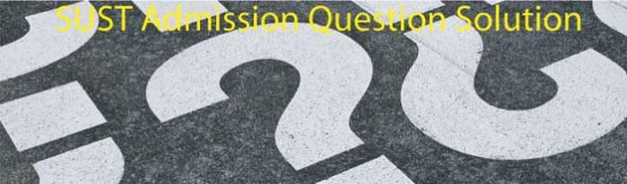 SUST Admission Question Solution