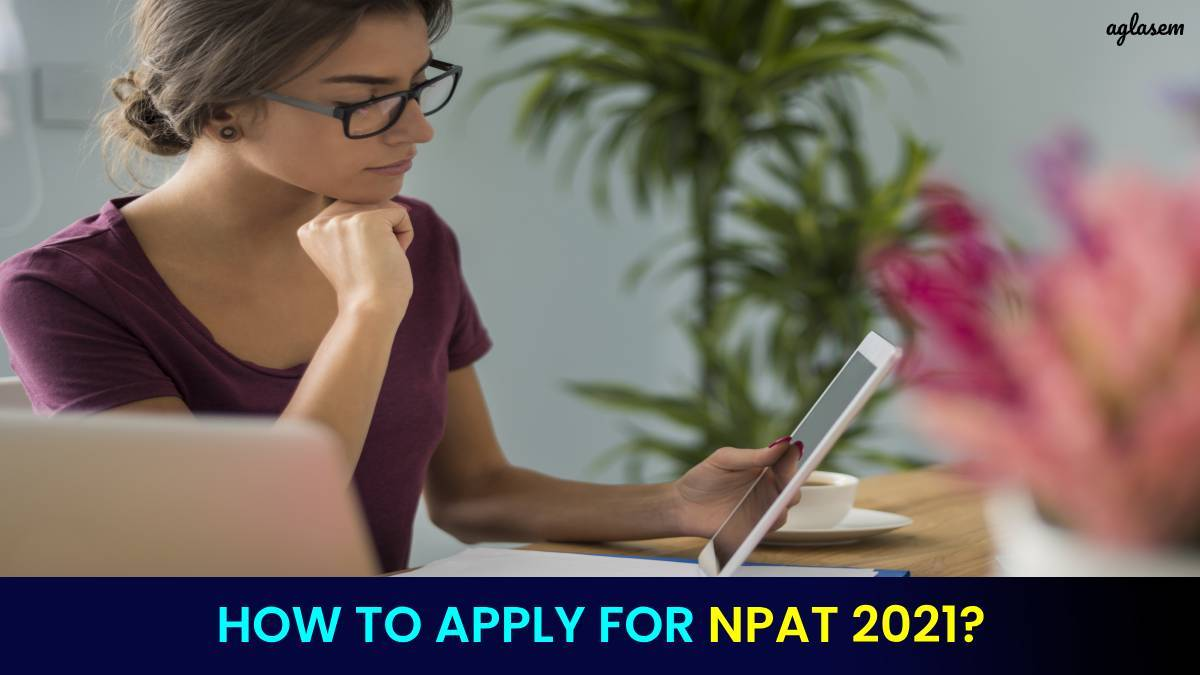 How to Apply for NPAT 2021?