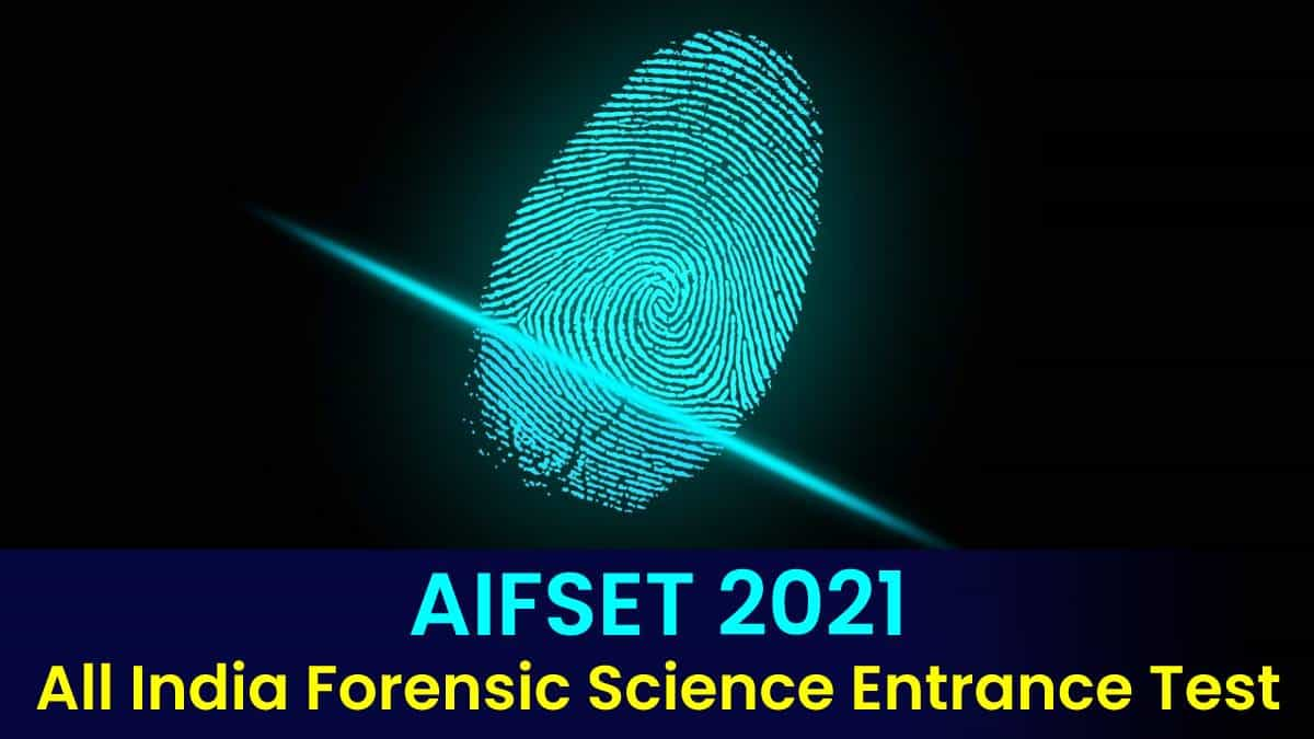 AIFSET 2021 All India Forensic Science Entrance Test