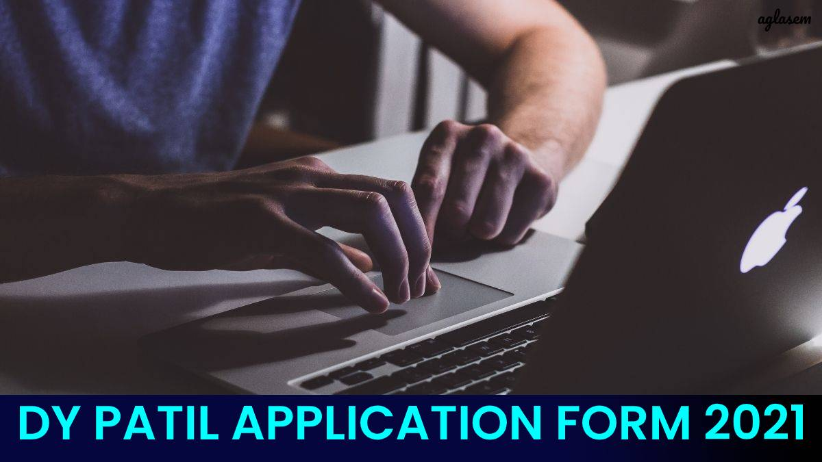 DY Patil Application Form 2021