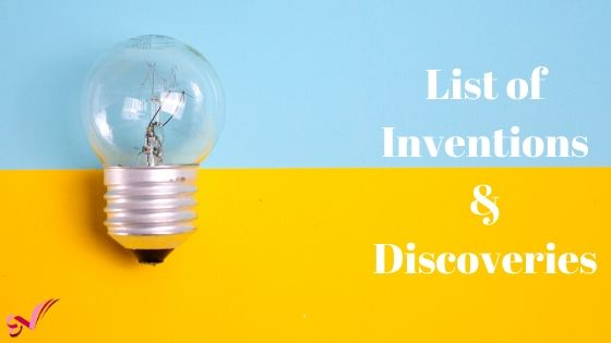 List of Inventions & Discoveries