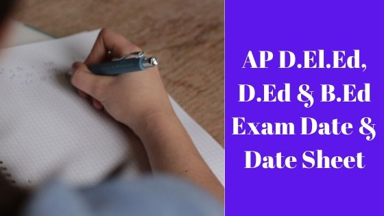 AP D.El.Ed, D.Ed & B.Ed Exam Date & Date Sheet