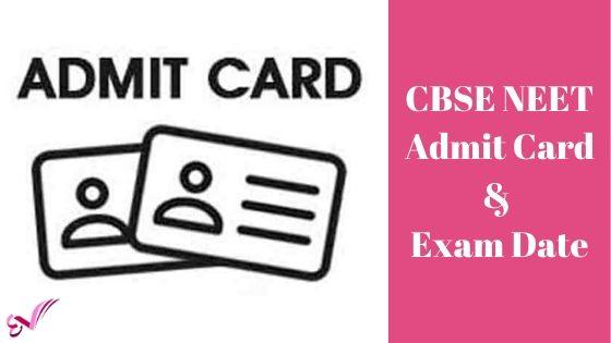 CBSE NEET Admit Card & Exam Date