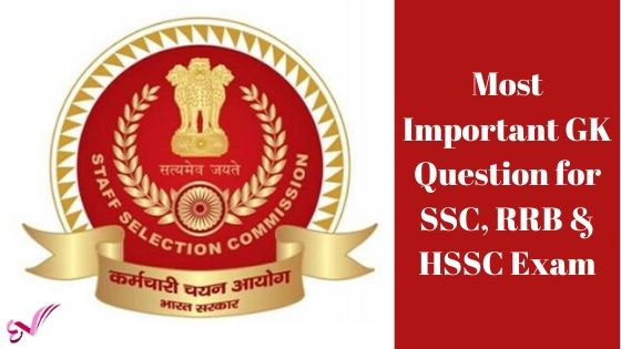 Most Important GK Question for SSC, RRB & HSSC Exam