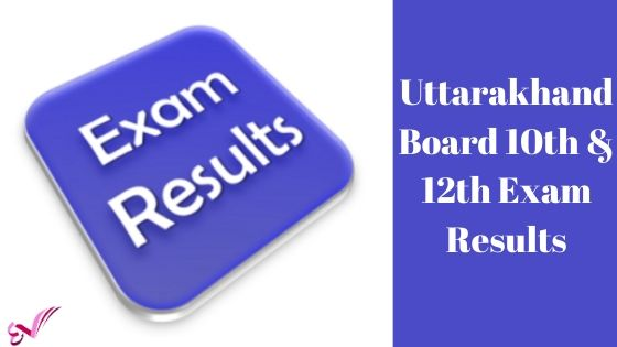Uttarakhand Board 10th & 12th Exam Results