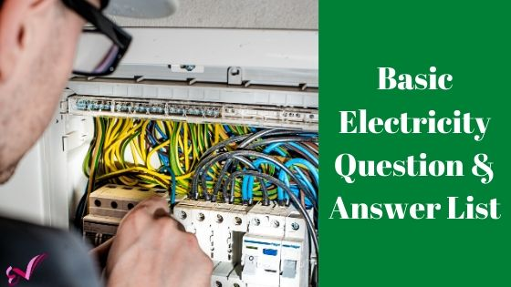Basic Electricity Question & Answer List