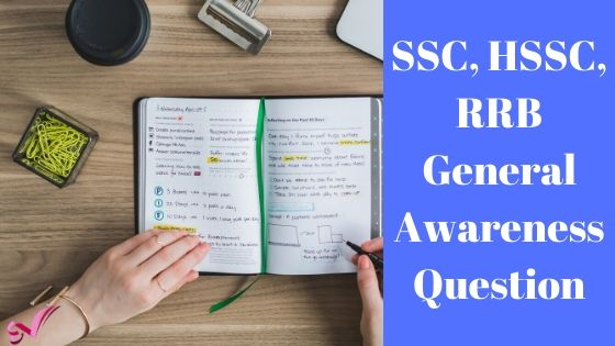 SSC, HSSC, RRB General Awareness Question