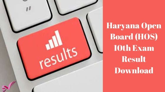 Haryana Open Board (HOS) 10th Exam Result Download