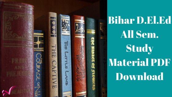 Bihar D.El.Ed All Sem. Study Material PDF Download