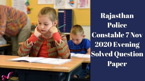 Rajasthan Police Constable 7 Nov 2020 Evening Solved Question Paper