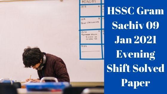 HSSC Gram Sachiv 09 Jan 2021 Evening Shift Solved Paper