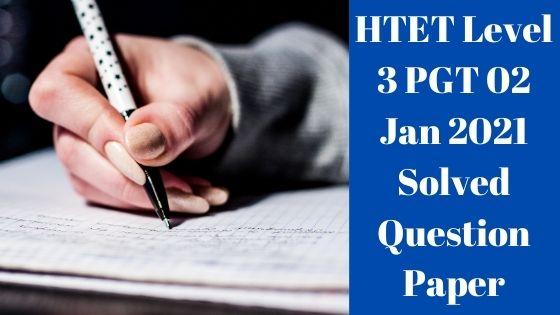HTET Level 3 PGT 02 Jan 2021 Solved Question Paper