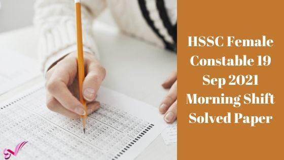 HSSC Female Constable 19 Sep 2021 Morning Shift Solved Paper