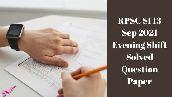 RPSC SI 13 Sep 2021 Evening Shift Solved Question Paper