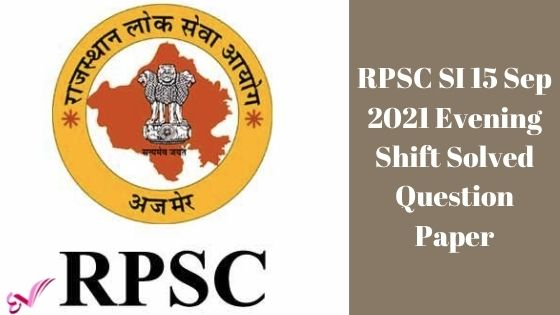 RPSC SI 15 Sep 2021 Evening Shift Solved Question Paper