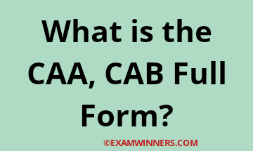 What is the CAA, CAB Full Form?