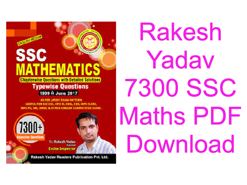 ssc mathematics by rakesh yadav pdf free download, rakesh yadav maths book pdf in hindi free download, rakesh yadav maths book pdf in english free download, rakesh yadav maths pdf in english, rakesh yadav 7300 english book pdf free download, rakesh yadav maths pdf in hindi, rakesh yadav 7300 english 1999 to march 2017 pdf.