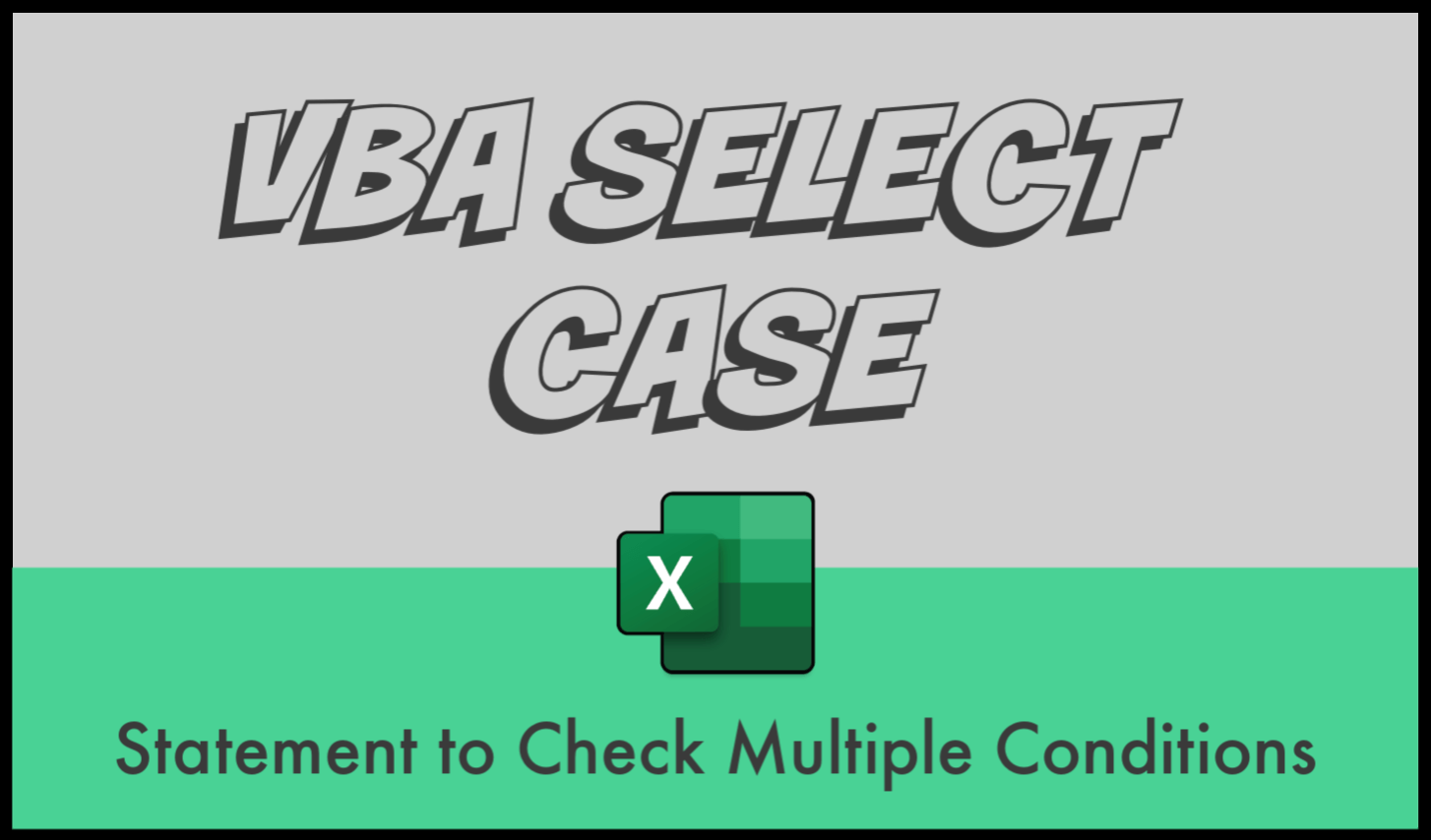 Vba Select Case Statement Test Multiple Conditions