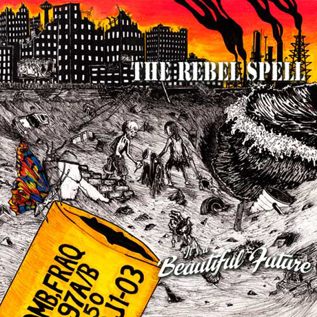 The Rebel Spell - It's A Beautiful Future