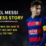 Motivating Lionel Messi Success Story