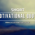 80 Short Motivational Quotes