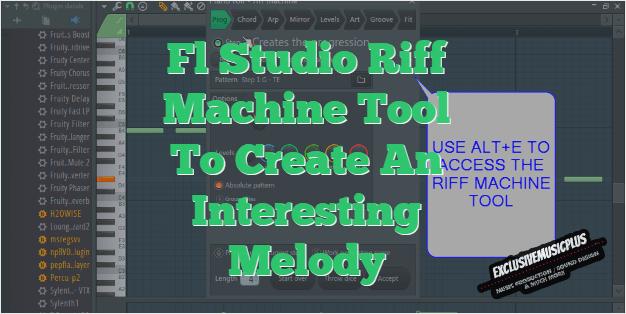 Fl Studio Riff Machine Tool To Create An Interesting Melody