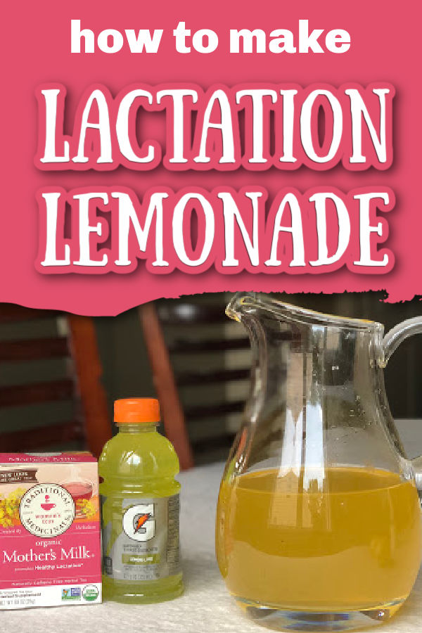 Lactation lemonade in a pitcher on a white tablecloth sitting next to a box of Mother's Milk tea and Lemon-Lime Gatorade with text overlay How to Make Lactation Lemonade