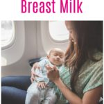 Traveling with Breast Milk