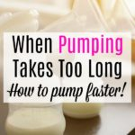 When Pumping Takes Too Long: How to Pump Faster