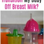 How to Transition Baby Off of Breastmilk