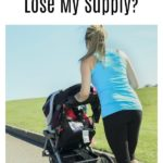 Is it Possible to Exercise While Breastfeeding and NOT Lose My Supply?