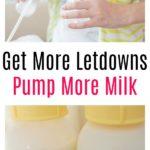 Get More Letdowns Pump More Milk