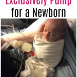 How to Exclusively Pump for a Newborn Baby