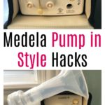 Medela Pump in Style Hacks and Tips