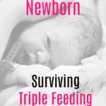 Breastfeeding a Newborn: Surviving Triple Feeding