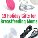 19 Holiday Gifts for Breastfeeding Moms
